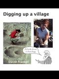 Digging up a village: A book about archaeology