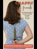 Crappy Friends: The Ultimate Guide to Female Friendship: the Good, the Bad, the Ugly: The Ultimate Guide to Female Friendship: