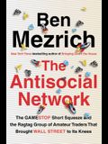 The Antisocial Network: The Gamestop Short Squeeze and the Ragtag Group of Amateur Traders That Brought Wall Street to Its Knees