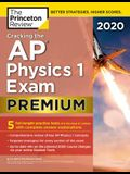 Cracking the AP Physics 1 Exam 2020, Premium Edition: 5 Practice Tests + Complete Content Review
