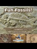 Fun Fossils! - Everything You Could Want to Know about the History Laying Beneath Our Feet. Earth Science for Kids. - Children's Earth Sciences Books