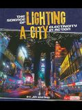 The Science of Lighting a City: Electricity in Action