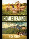 Homesteading: La Guía Completa de Agricultura Familiar para la Autosuficiencia, la Cría de Pollos en Casa y la Mini Agricultura, con