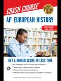 Ap(r) European History Crash Course, Book + Online: Get a Higher Score in Less Time