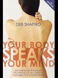 Your Body Speaks Your Mind: Decoding the Emotional, Psychological, and Spiritual Messages That Underlie Illness [With CD]