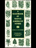 A Handbook of Native American Herbs: The Pocket Guide to 125 Medicinal Plants and Their Uses