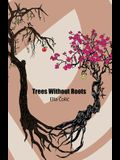 Trees Without Roots