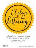 El Placer del Lettering: Guía Práctica Para Explorar El Mundo de la Rotulación Contemporánea