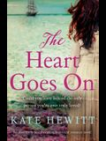 The Heart Goes On: An absolutely heartbreaking historical romance novel