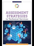 Assessment Strategies in Technical Services
