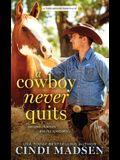 A Cowboy Never Quits: A Turn Around Ranch Novel
