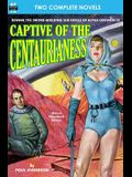 Captive of the Centaurianess & A Princess of Mars