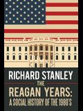 The Reagan Years: A Social History of the 1980's