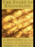 The Story of Evangelism: A History of the Witness to the Gospel