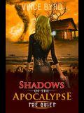 Shadows of the Apocalypse: The Quiet