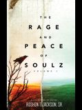 The Rage and Peace of Soulz
