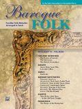 Baroque Folk: Familiar Folk Melodies Arranged to Teach