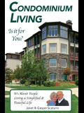 Condominium Living, Is It for You?: It's about People
