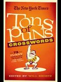 The New York Times Tons of Puns Crosswords: 75 Punny Puzzles from the Pages of the New York Times