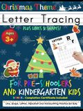 Letter Tracing Book For Pre-Schoolers and Kindergarten Kids - Christmas Theme: Letter Handwriting Practice for Kids to Practice Pen Control, Line Trac