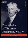 The Works of Thomas Jefferson, Vol. V (in 12 Volumes): Correspondence 1786-1787