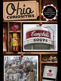 Ohio Curiosities: Quirky Characters, Roadside Oddities & Other Offbeat Stuff, Second Edition