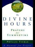 The Divine Hours: Prayers for Summertime--A Manual for Prayer (v. 1)