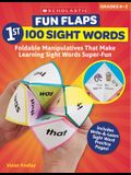 Fun Flaps: 1st 100 Sight Words: Reproducible Manipulatives That Make Learning Sight Words Super-Fun