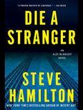 Die a Stranger: An Alex McKnight Novel (Alex McKnight Novels)