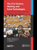 The 21st Century Meeting and Event Technologies: Powerful Tools for Better Planning, Marketing and Evaluation