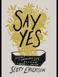 Say Yes: Discover the Surprising Life Beyond the Death of a Dream