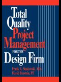Total Quality Project Management for the Design Firm: How to Improve Quality, Increase Sales, and Reduce Costs