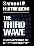 The Third Wave, Volume 4: Democratization in the Late 20th Century