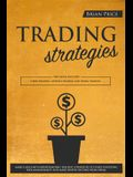 TRADING strategies: This book includes Forex Trading, Options Trading and Swing Trading. Make cash and understanding the best strategies t