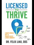 Licensed to Thrive: A Mouth Owner's GPS to Vibrant Health & Innate Immunity