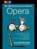 The NPR Curious Listener's Guide to Opera