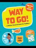 Way to Go!: A Sticker Rewards Book for Toddlers