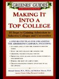 Greenes' Guides to Educational Planning: Making It Into a Top College: 10 Steps to Gaining Admission to Selective Colleges and Universities