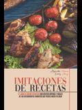 Imitaciones de Recetas: El Libro de Cocina Definitivo con Recetas Rápidas y Fáciles de Tus Restaurantes Favoritos que Puedes Hacer en Casa (Co