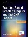 Practice-Based Scholarly Inquiry and the Dnp Project