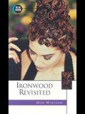 Ironwood Revisited