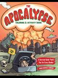 The Apocalypse Coloring & Activity Book: A Survival Guide That's Fun for Every Bunker