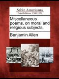 Miscellaneous Poems, on Moral and Religious Subjects.