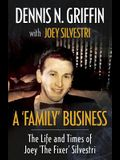 A 'Family' Business: The Life And Times Of Joey 'The Fixer' Silvestri