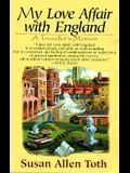 My Love Affair with England: A Traveler's Memoir