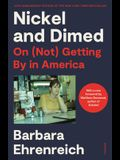 Nickel and Dimed (20th Anniversary Edition): On (Not) Getting by in America