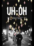 Uh-Oh: The Collected Poetry, Stories and Erotic Sass of Derrick C. Brown
