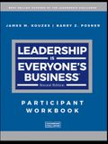 Leadership Is Everyone's Business: Participant Workbook