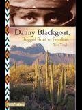 Danny Blackgoat: Rugged Road to Freedom