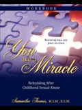 You Are a Miracle Workbook: Rebuilding After Childhood Sexual Abuse